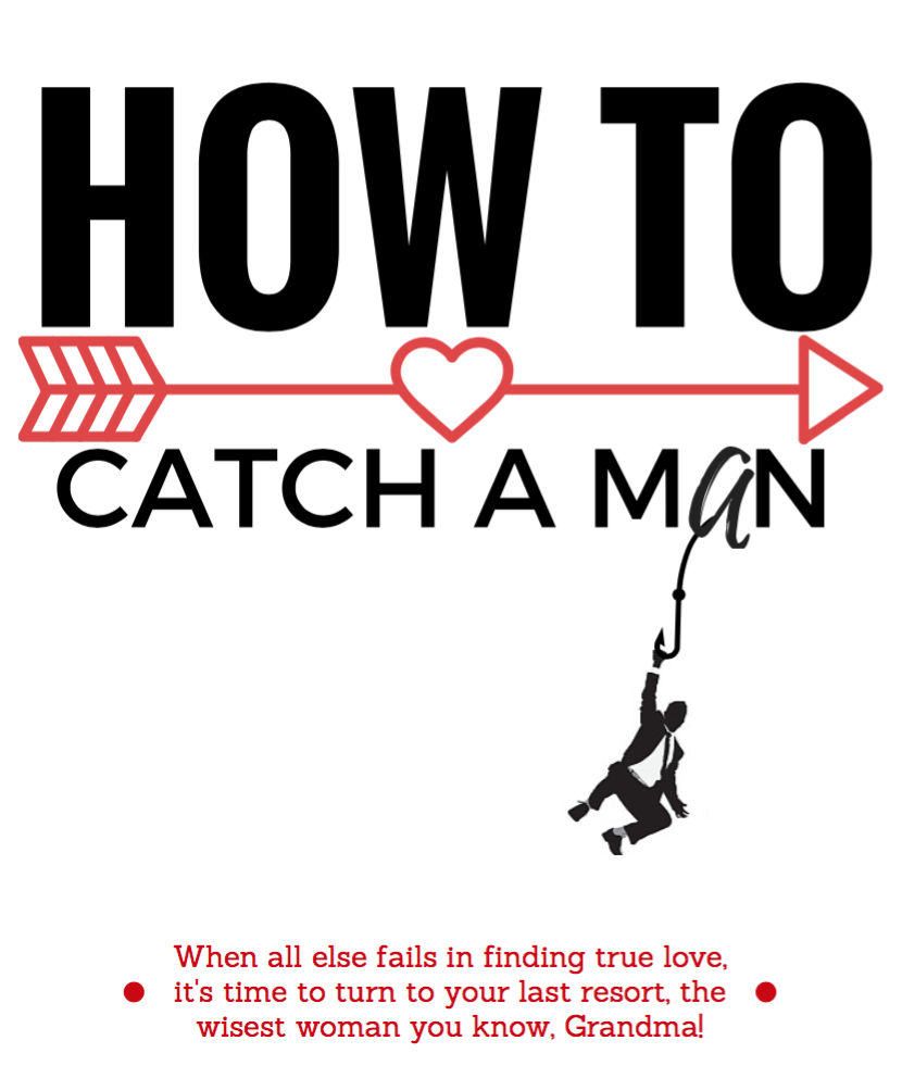 how to catch your man in So, you want to catch a man, and your clock is ticking, and you need a book about it now even though all the good men are married already sister, i know how it feels to thirst for the magic words: see, i panicked at the age of 26 when most of my crown heights friends had three children already, and so i.